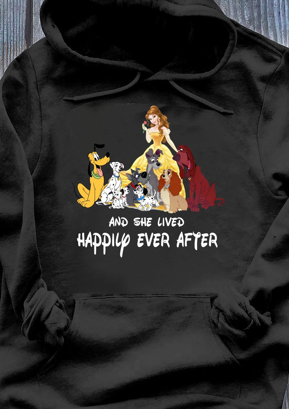 And she lived happily ever after Belle and disney dogs s Hoodie
