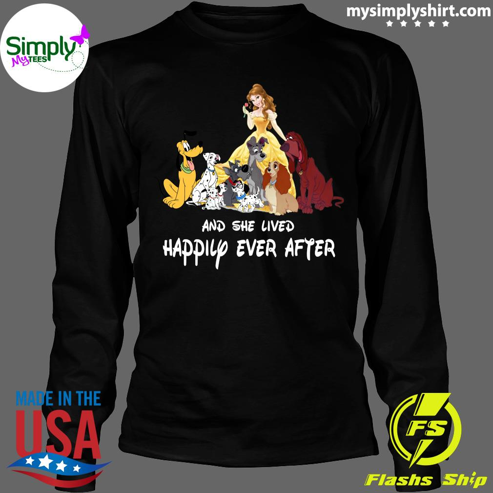 And she lived happily ever after Belle and disney dogs s Longsleeve black