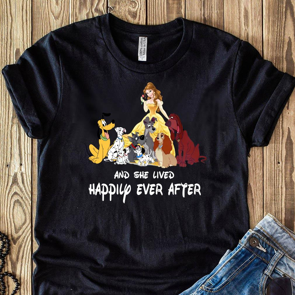 And she lived happily ever after Belle and disney dogs shirt