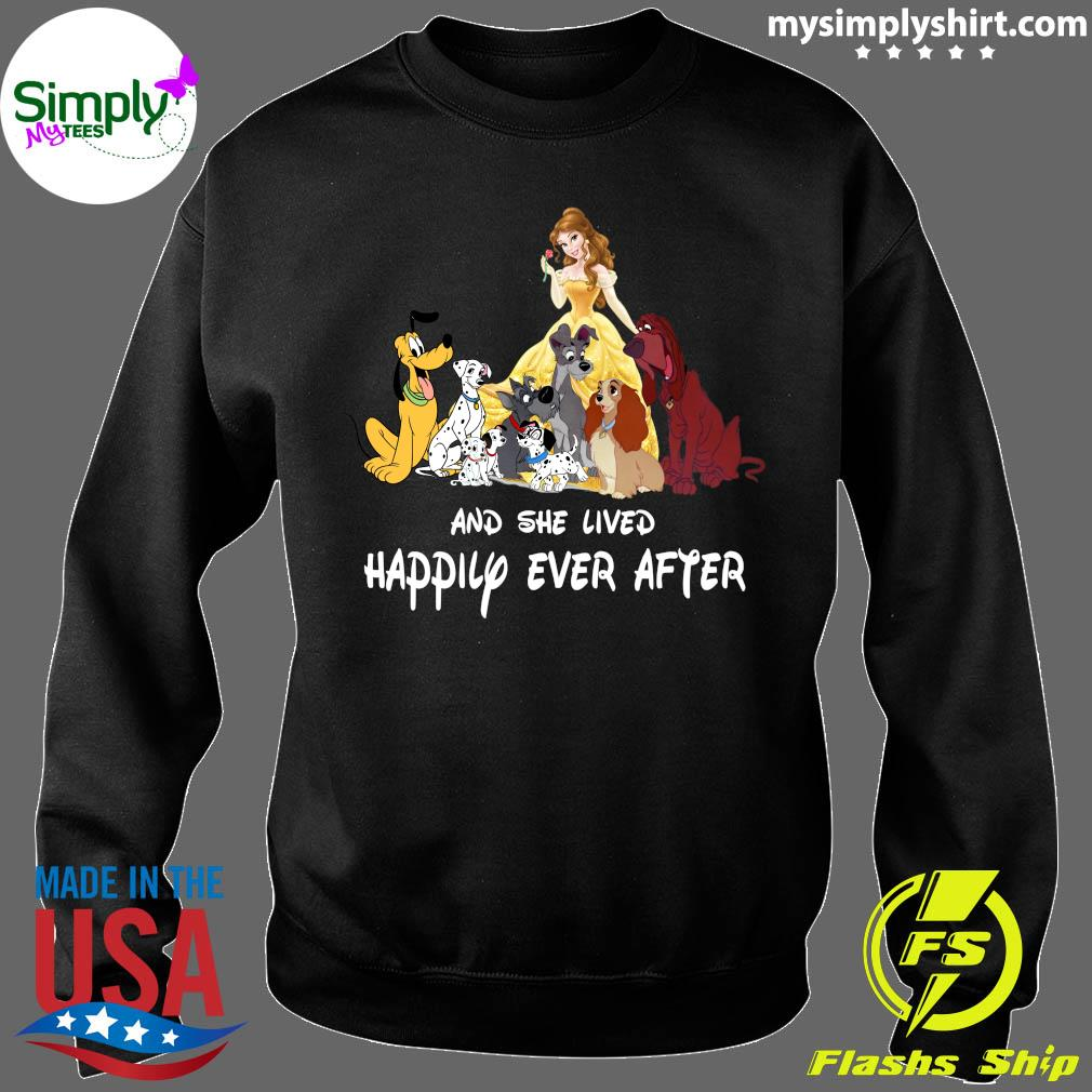 And she lived happily ever after Belle and disney dogs s Sweater