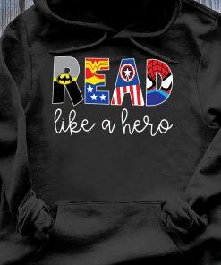 Avenger Read Like A Hero shirt Hoodie