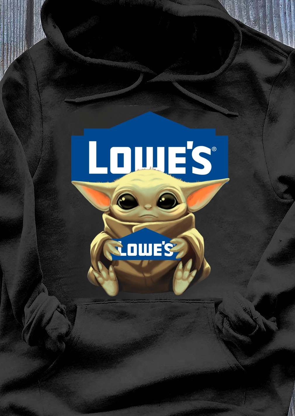 Baby Yoda hug Lowe's shirt Hoodie