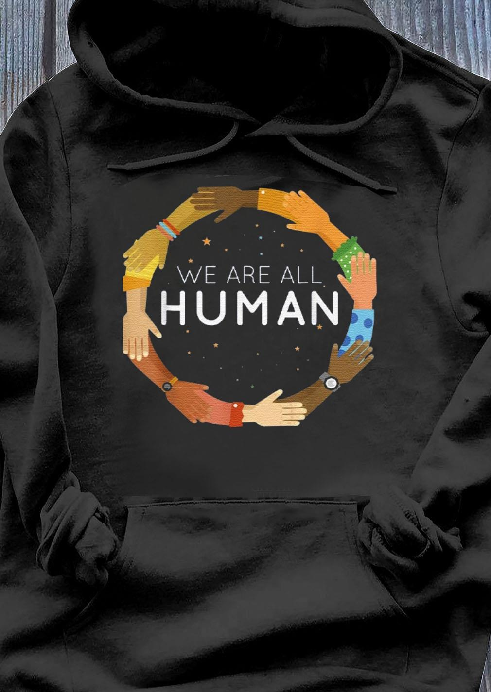 Black History Month We Are All Human Black Is Beautiful s Hoodie