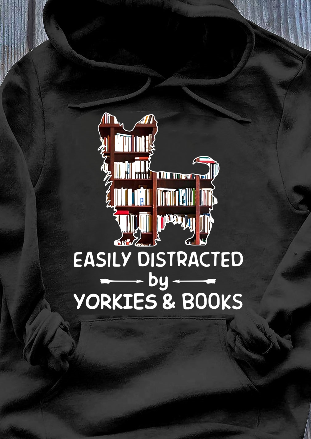 Easily Distracted By Yorkies And Books Hoodie