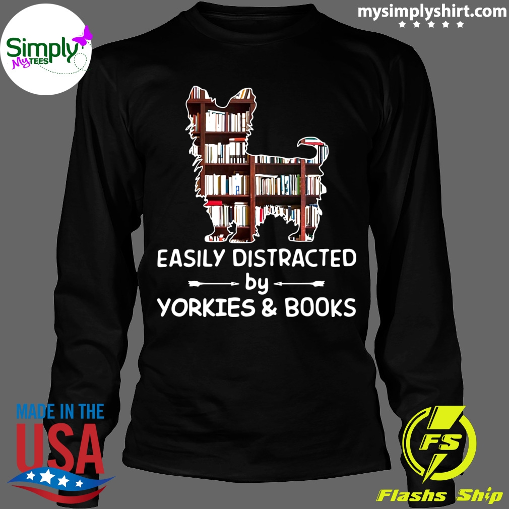 Easily Distracted By Yorkies And Books Longsleeve black