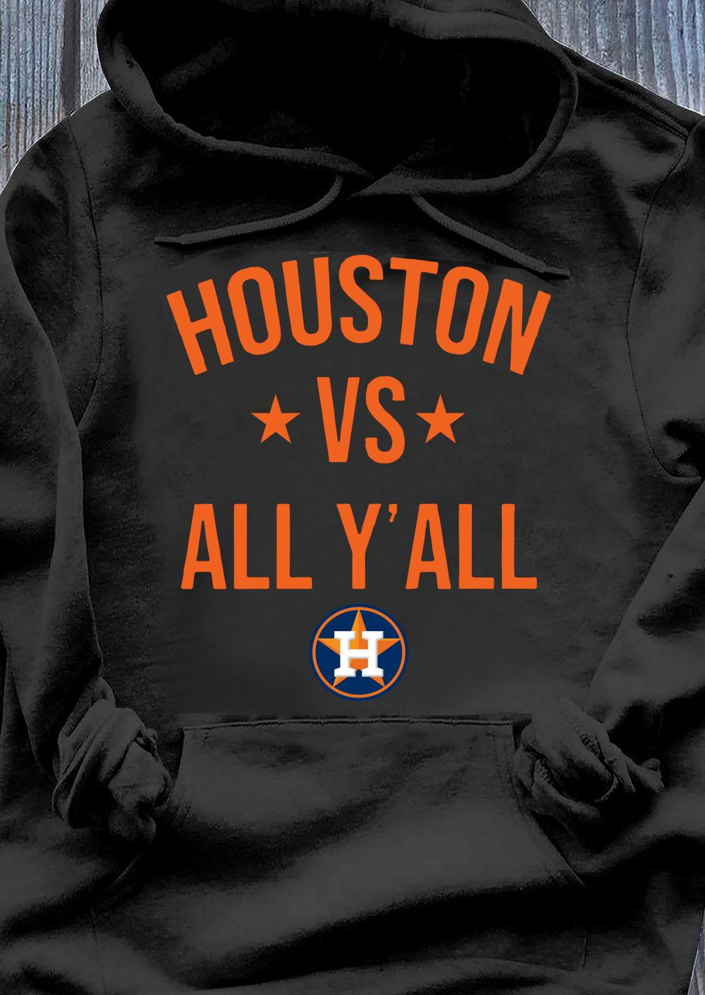Houston Astros vs all yall s Hoodie