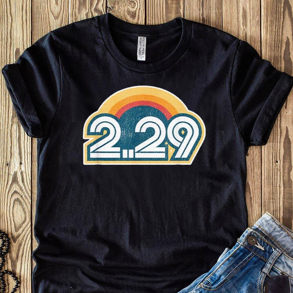 Leap Year Birthday Shirt - February 29 2020 shirt