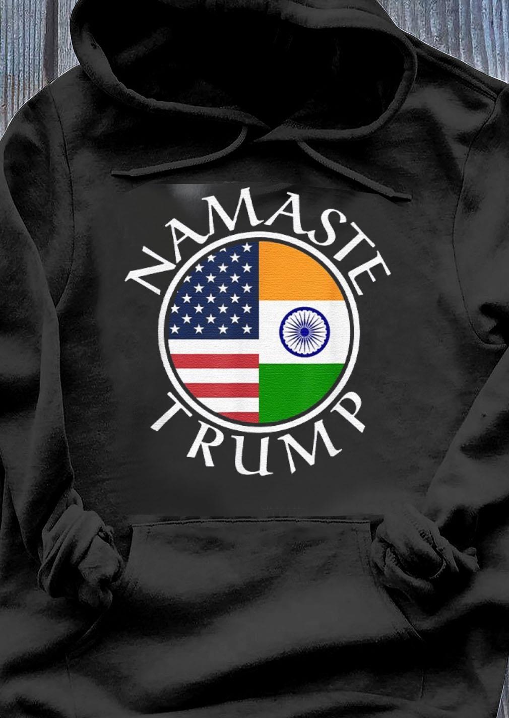 Namaste Trump, American Flag and Flag of India s Hoodie