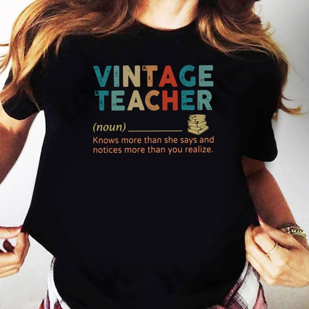 Vintage Teacher Noun definition shirt Ladies tee