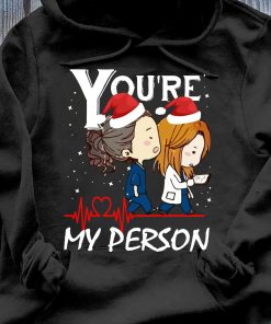 You're My Person Grey's Anatomy Christmas shirt Hoodie