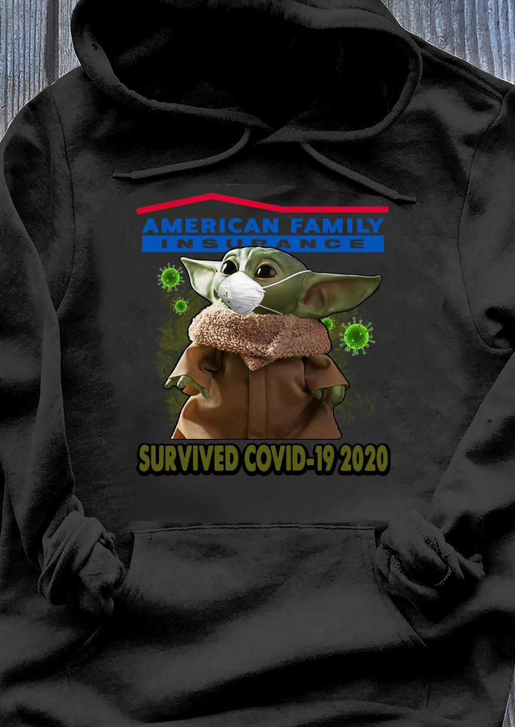 Baby Yoda American Family Insurance Survived Covid 19 2020 Shirt Hoodie