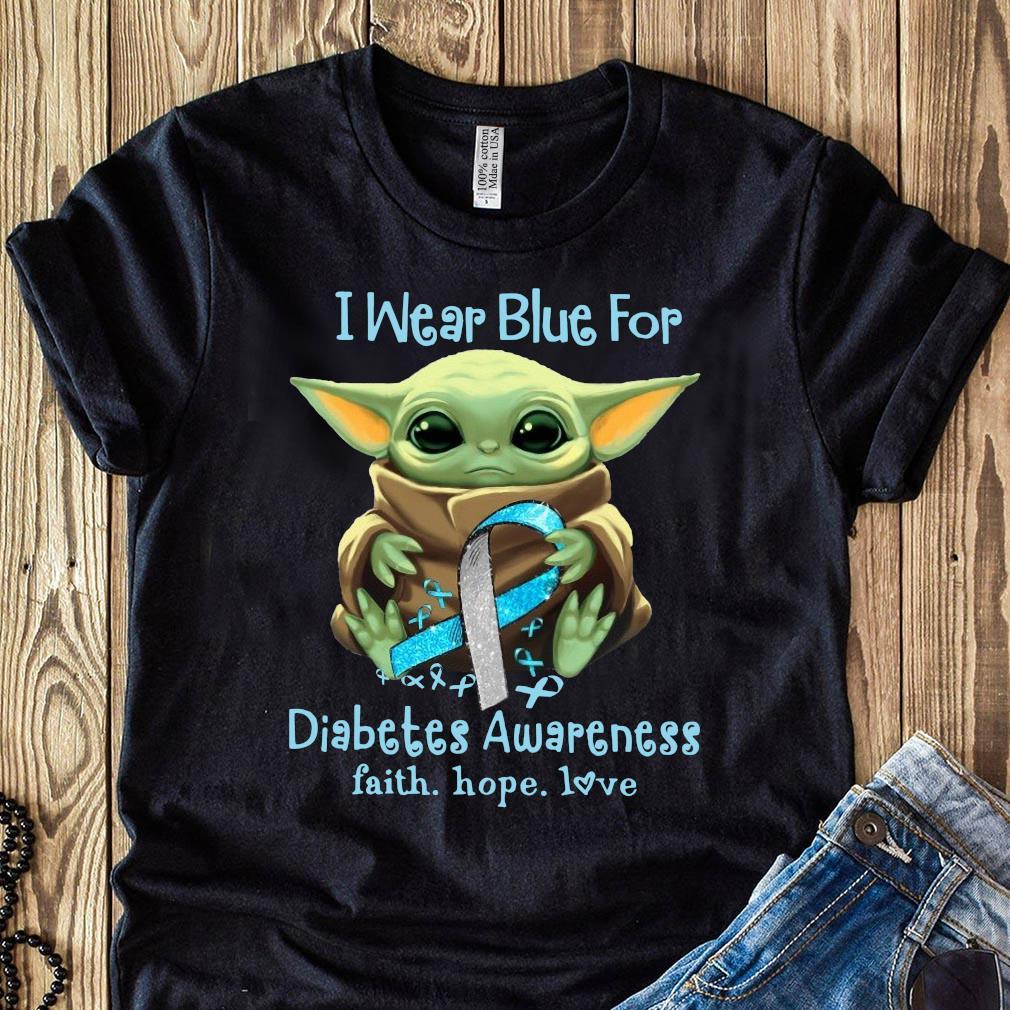 Baby Yoda I Wear Blue For Diabetes Awareness Faith Hope Love Shirt