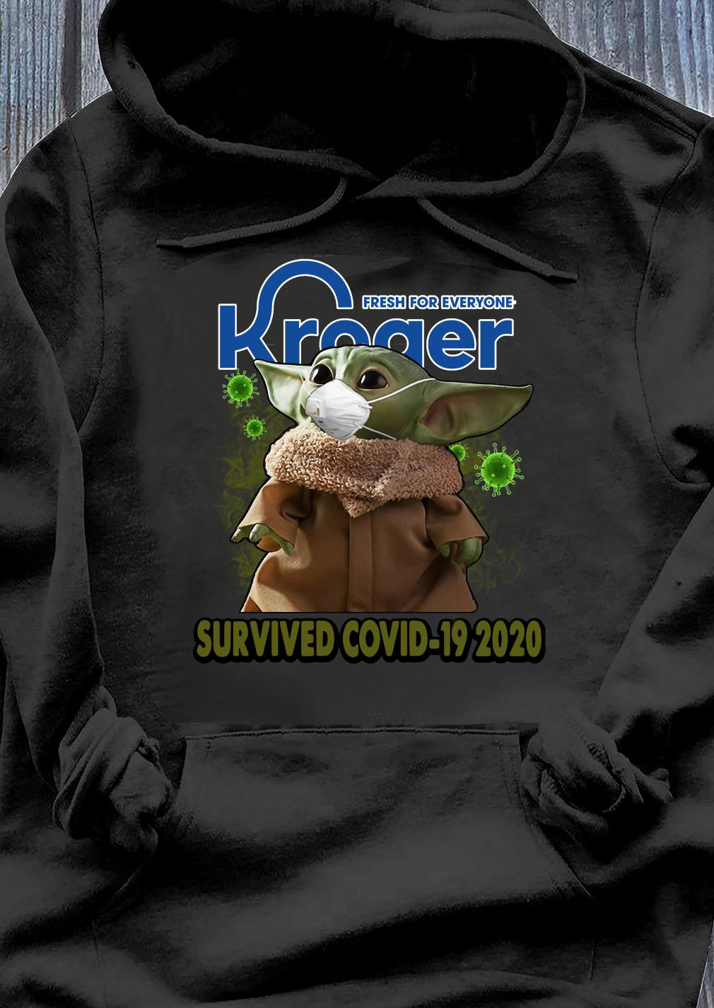 Baby Yoda Kroger Fresh For Everyone Survived Covid 19 2020 Shirt Hoodie