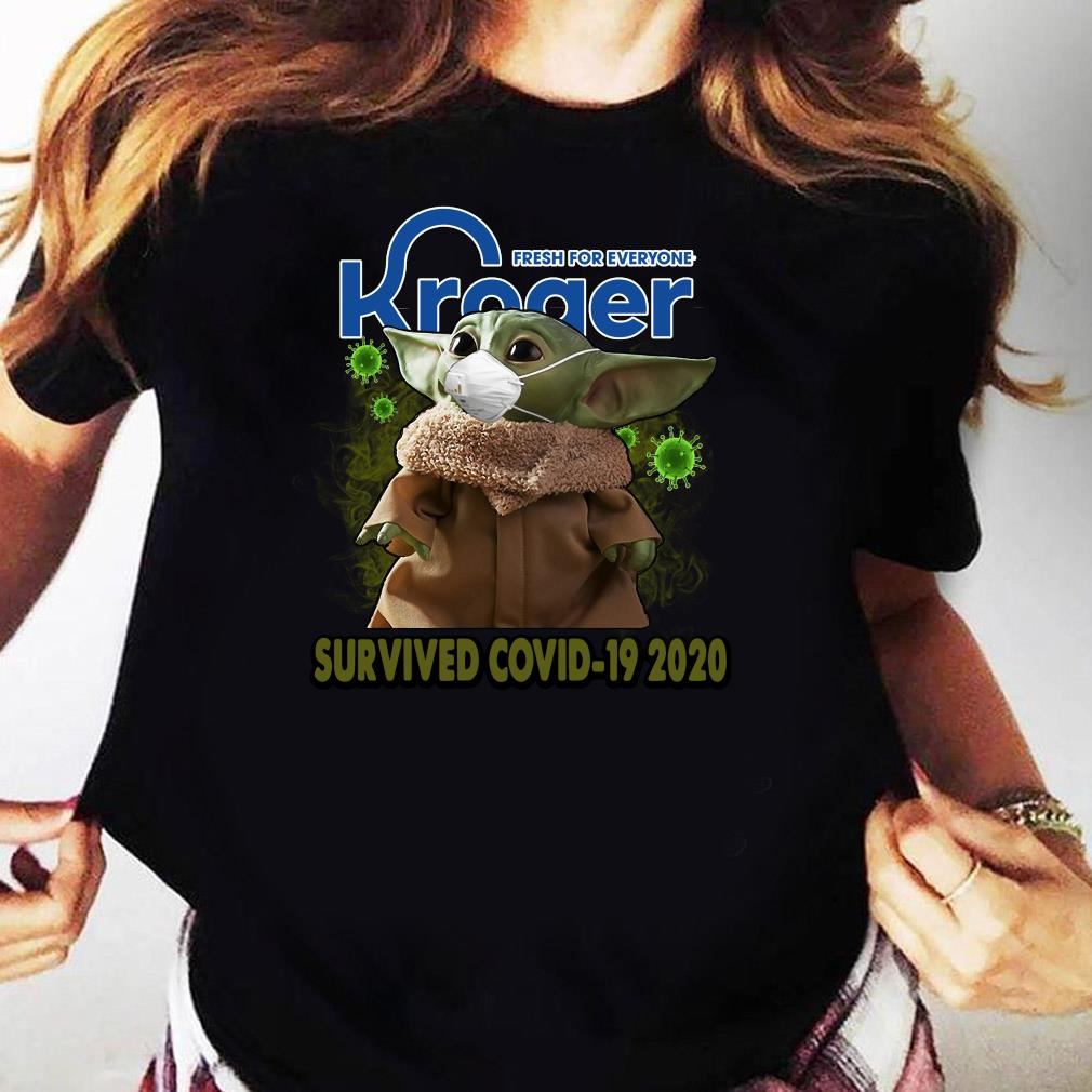 Baby Yoda Kroger Fresh For Everyone Survived Covid 19 2020 Shirt Ladies tee