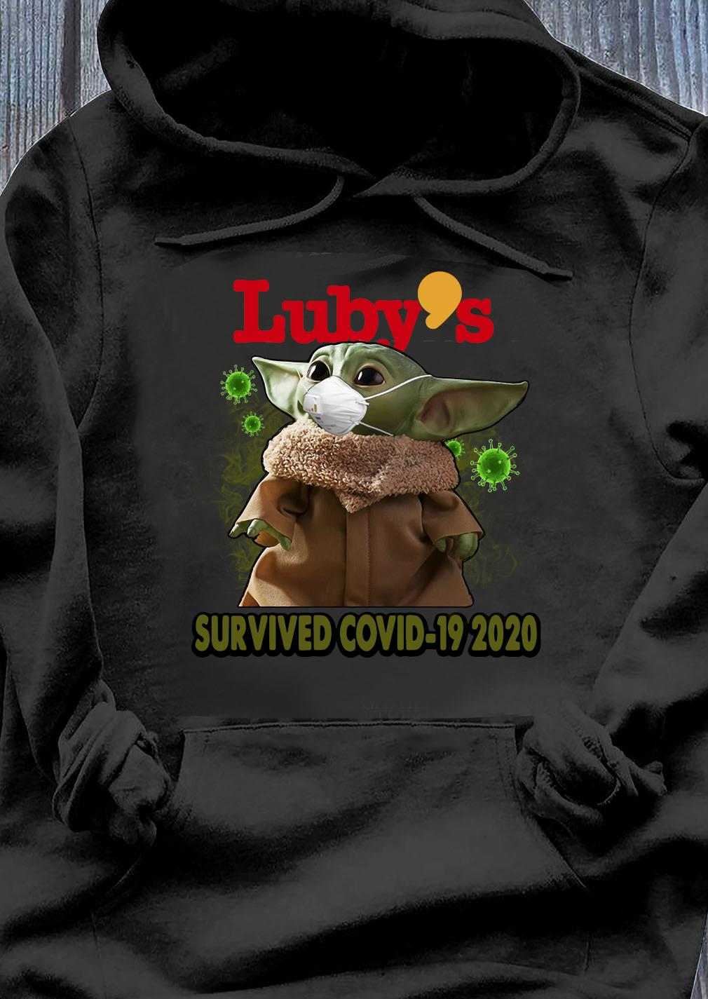 Baby Yoda Luby's Survived Covid 19 2020 Shirt Hoodie