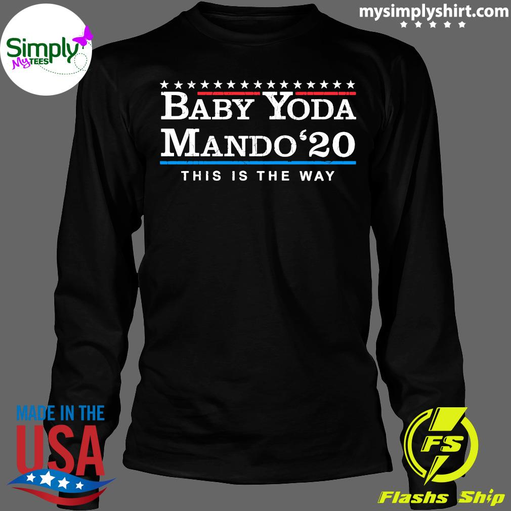 Baby Yoda Mando 20 This Is The Way Shirt Longsleeve