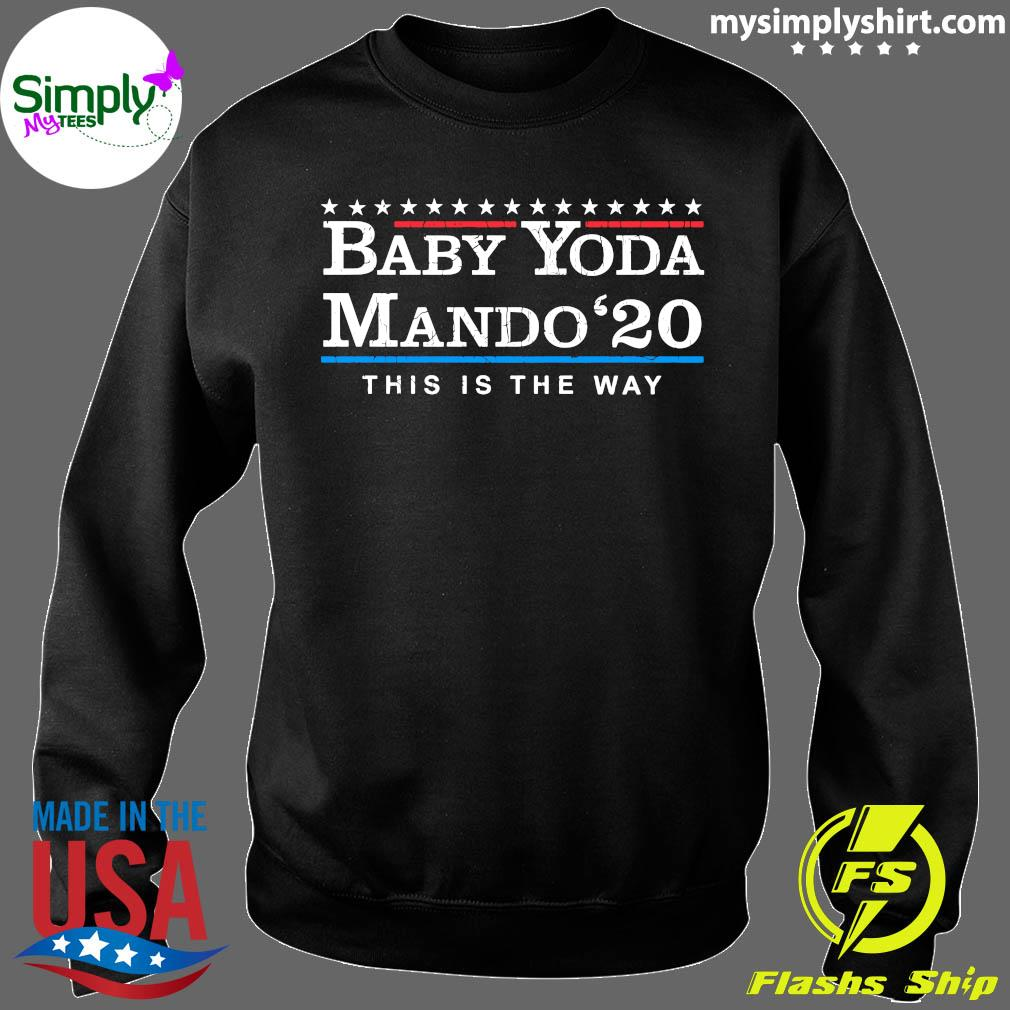 Baby Yoda Mando 20 This Is The Way Shirt Sweater
