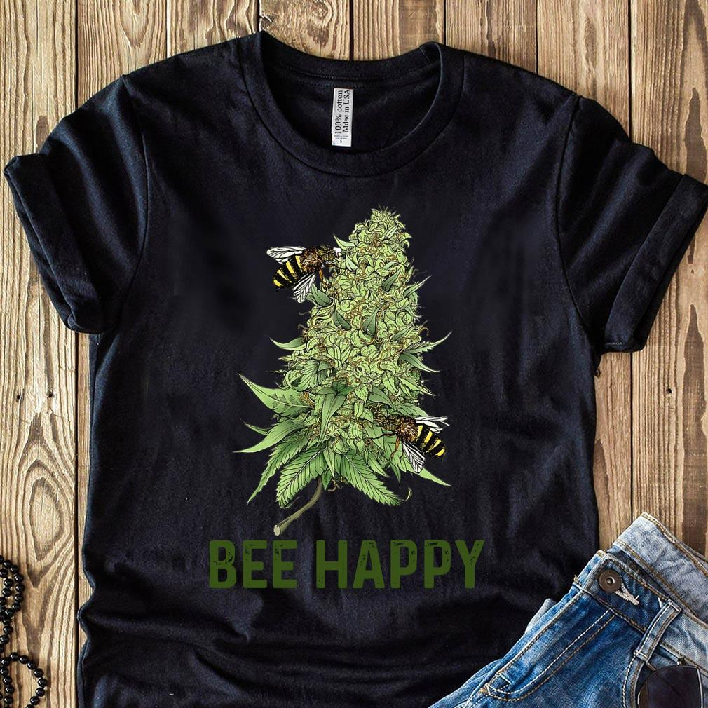 Bee Happy Cannabis Love Shirt