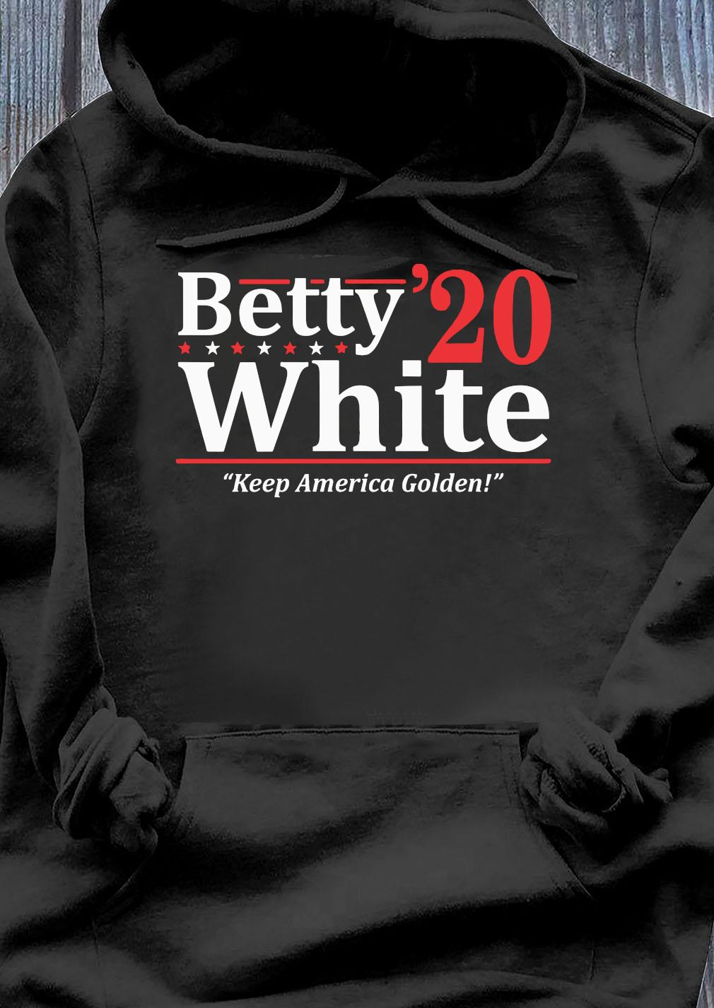 Betty White 2020 Election Shirt Hoodie