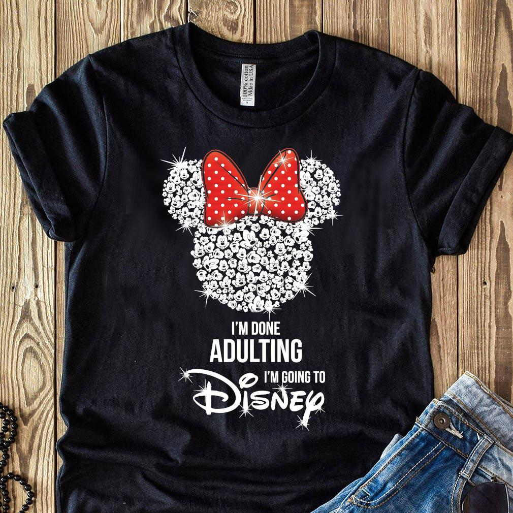 Disney Mickey Mouse I'm Done Adulting I'm Going To Disney Shirt