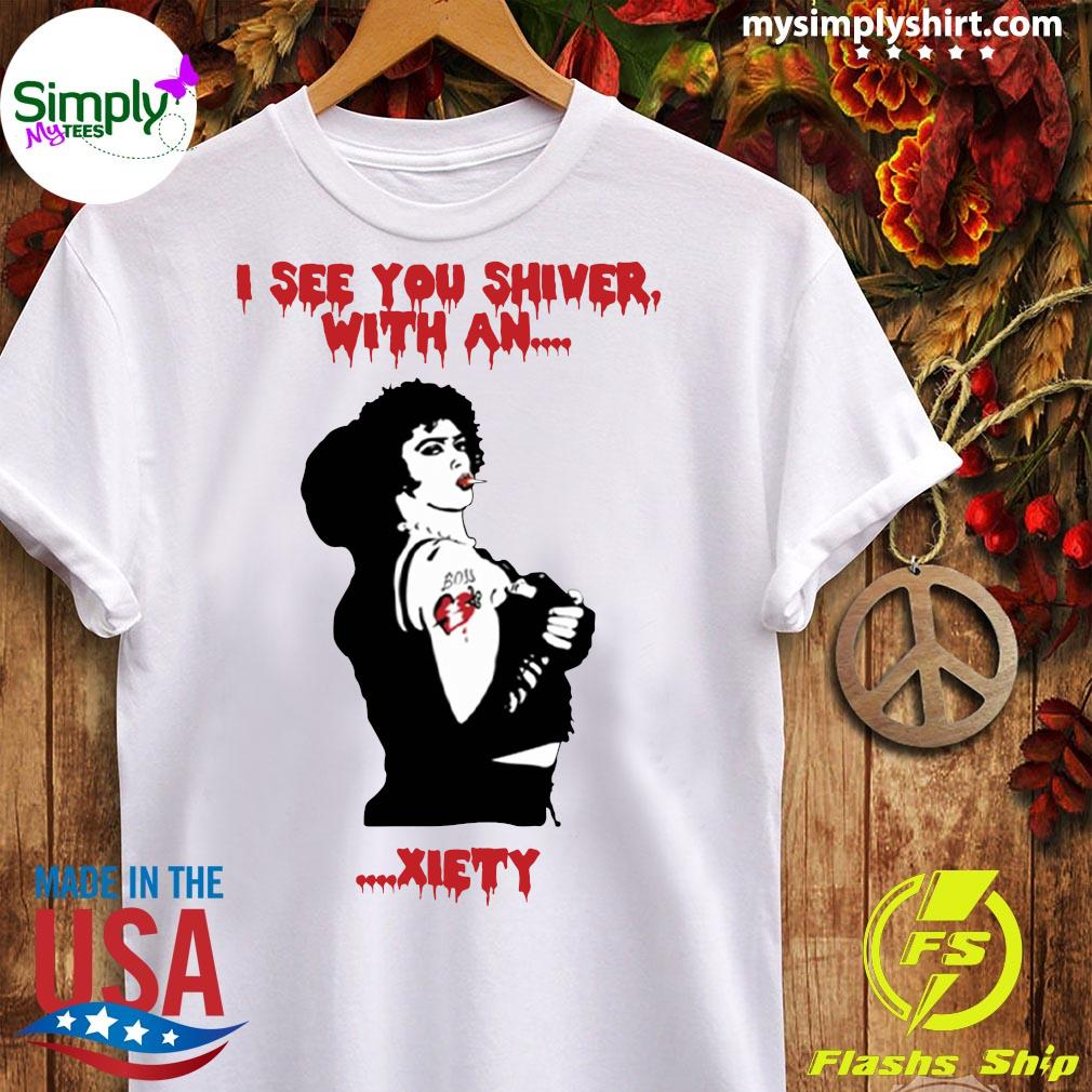 Frank N. Furter I See You Shiver With Anxiety Shirt Ladies tee