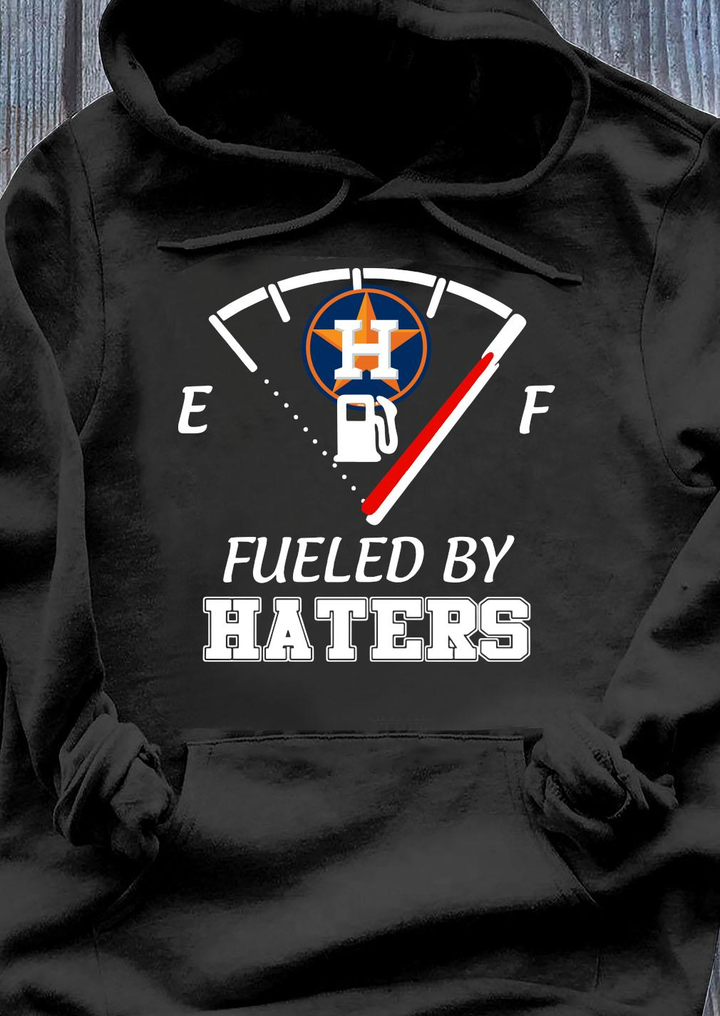 Houston Astros MLB Baseball Fueled By Haters Sports Shirt Hoodie