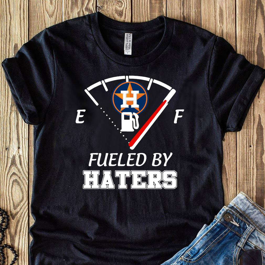 Houston Astros MLB Baseball Fueled By Haters Sports Shirt