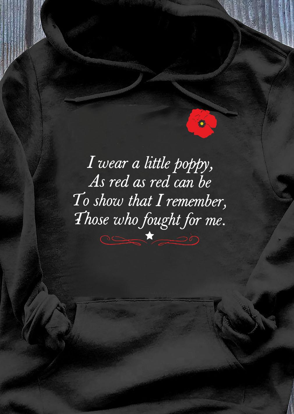I Wear A Little Poppy Shirt Hoodie
