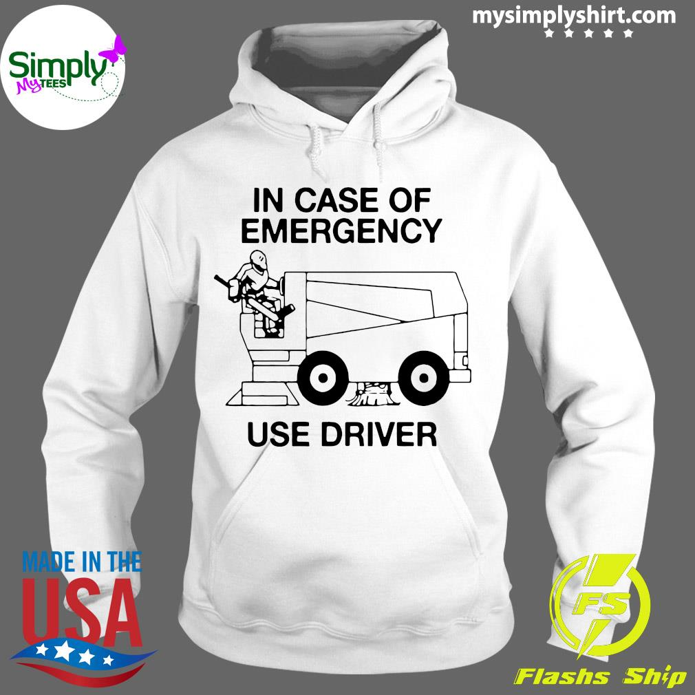 In Case Of Emergency Shirt Hoodie