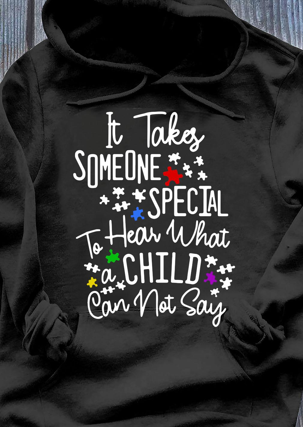 It Takes Someone Special To Hear What A Child Can Not Say Shirt Hoodie