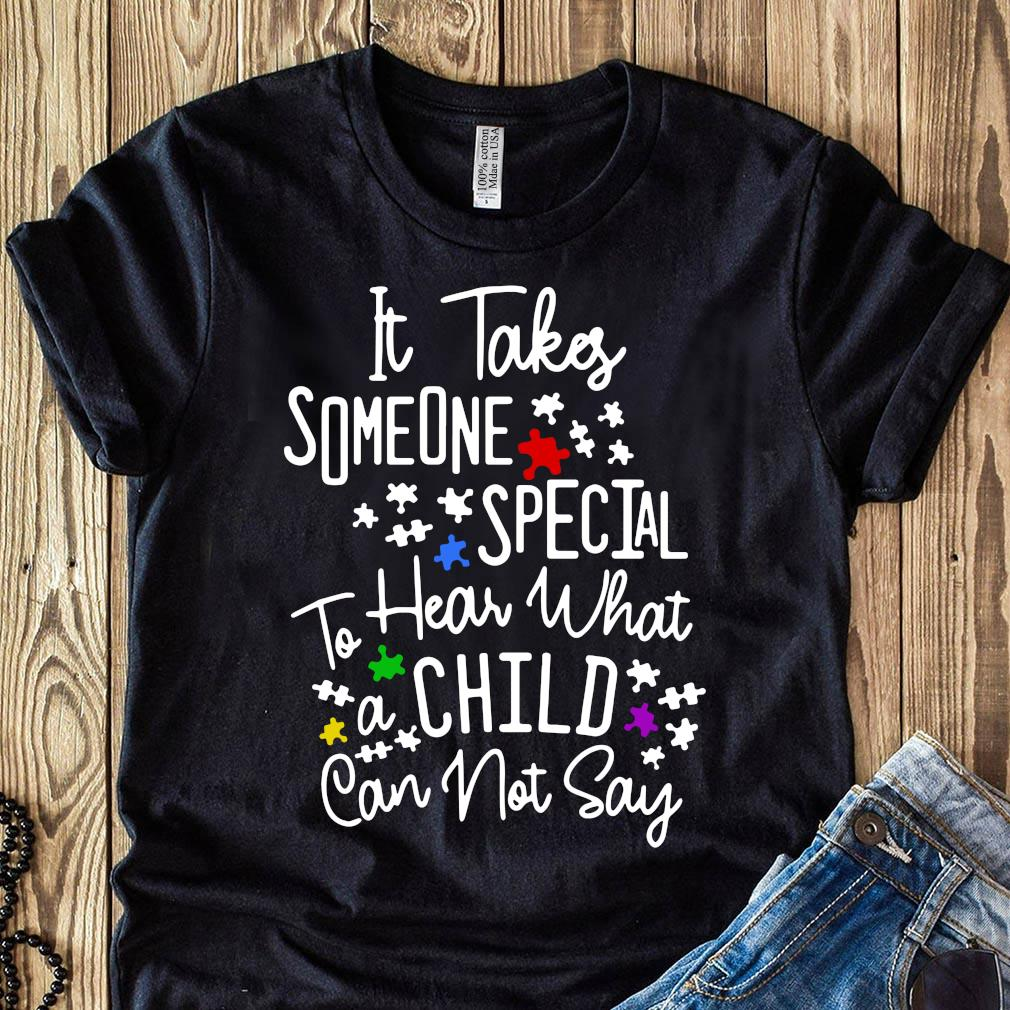 It Takes Someone Special To Hear What A Child Can Not Say Shirt