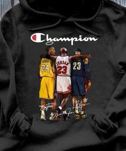 Kobe Bryant 24 Michael Jordan 23 LeBron James 23 Champion Signature Shirt Hoodie