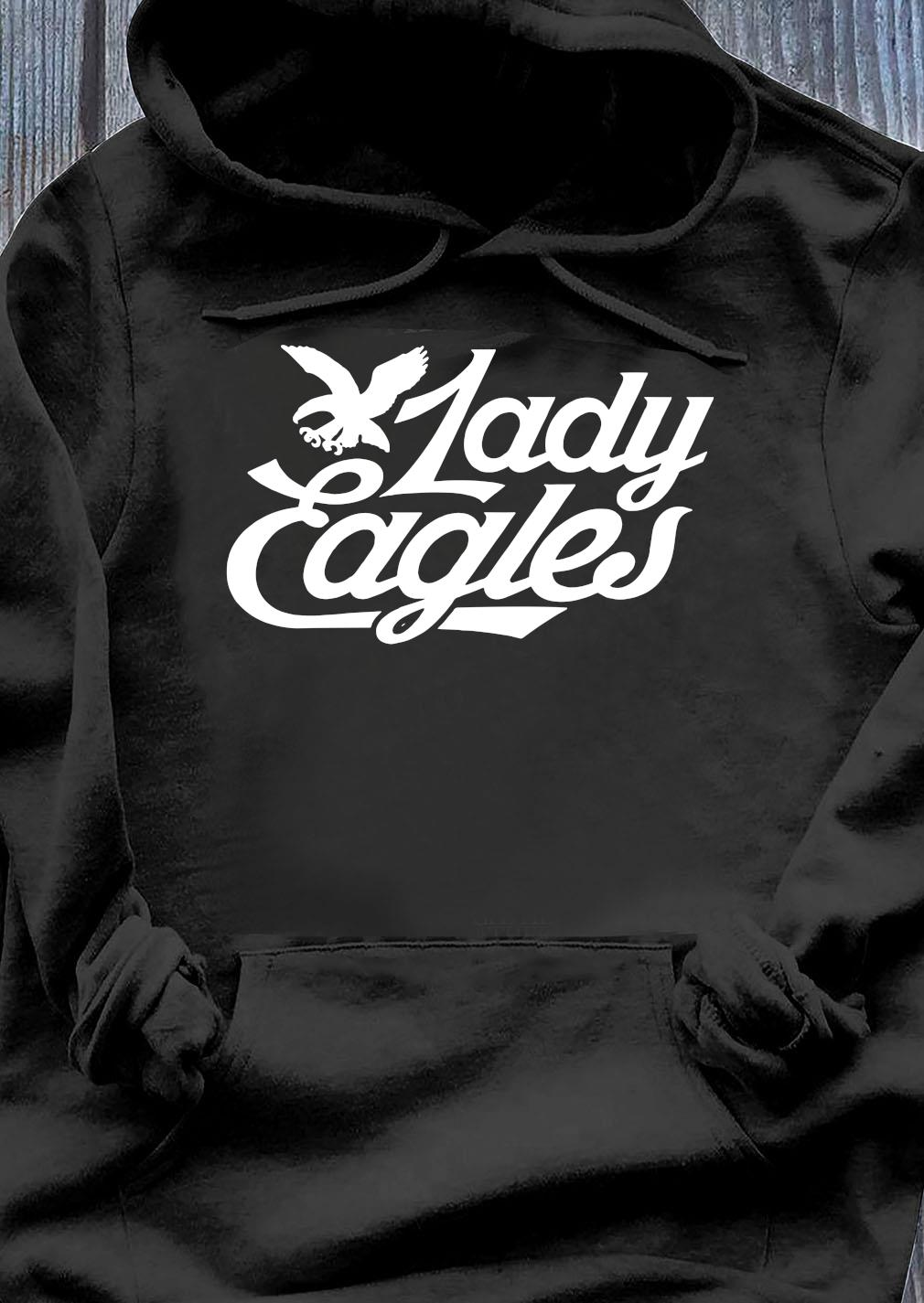 Lady Eagles Shirt Hoodie