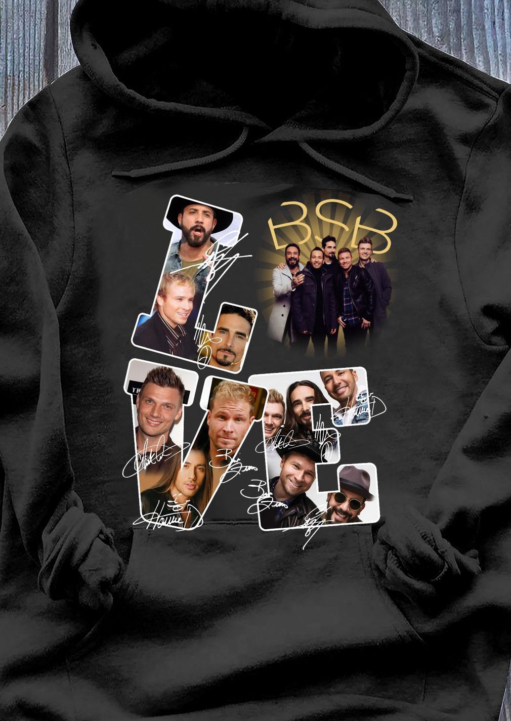 Love BSB Backstreet Boys Signatures Shirt Hoodie
