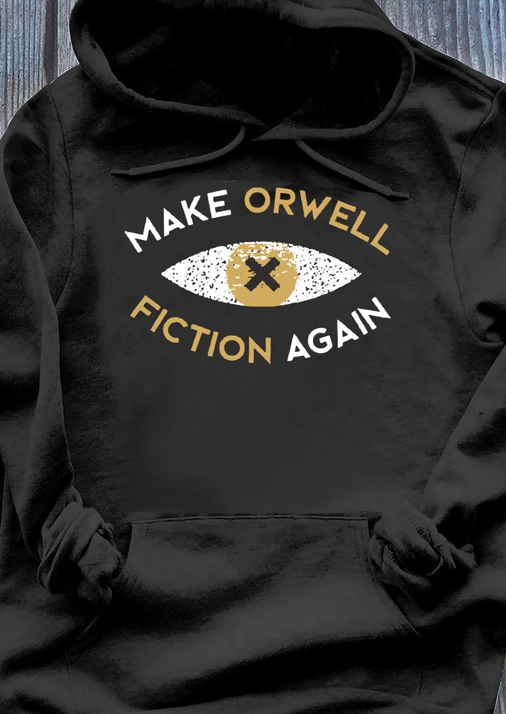 Make Orwell Fiction Again Recon Eye Shirt Hoodie