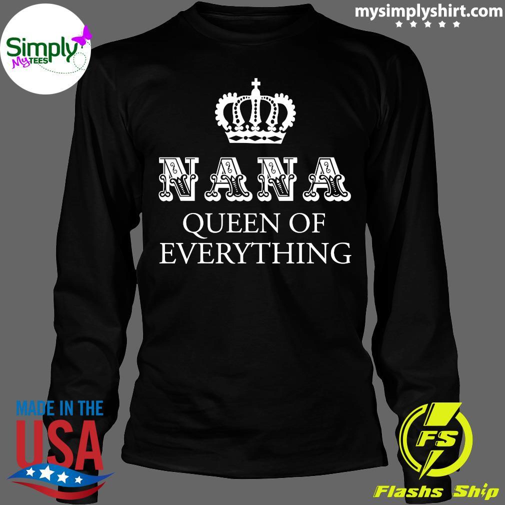 Nana Queen Of Everything Shirt Longsleeve