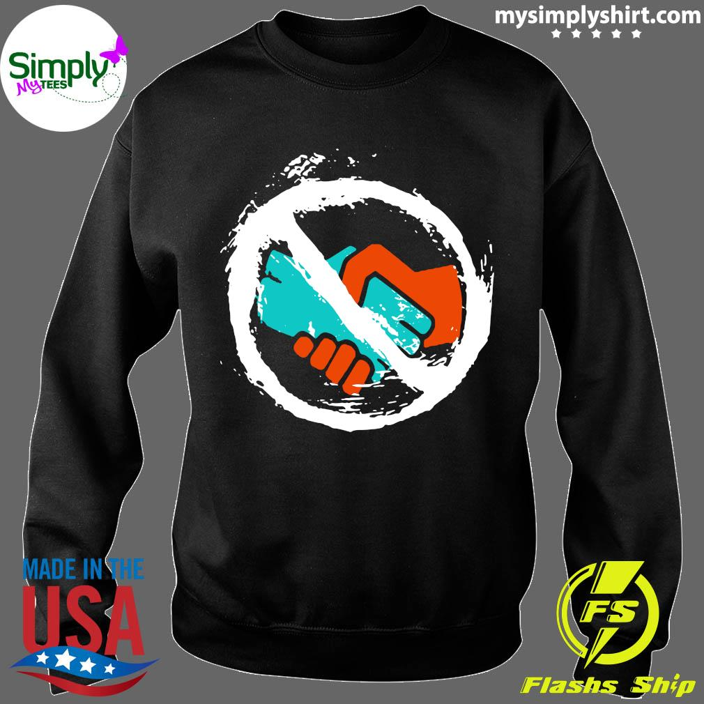 No Handshakes Shirt Sweater