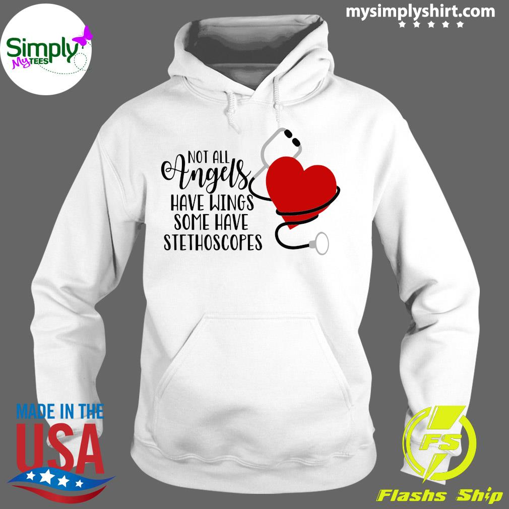 Not All Angels Have Wings Some Have Stethoscopes s Hoodie