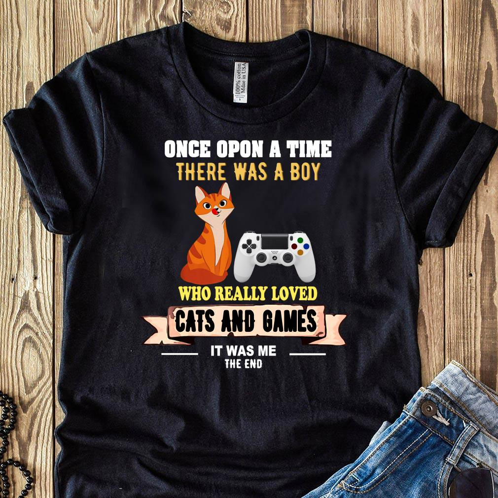 Once Upon A Time There Was A Boy Who Really Loved Cats And Games shirt