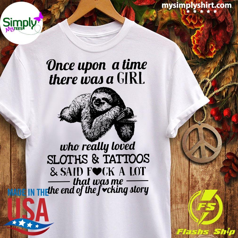 Once Upon A Time There Was A Girl Sloths Tattoos Shirt Ladies tee
