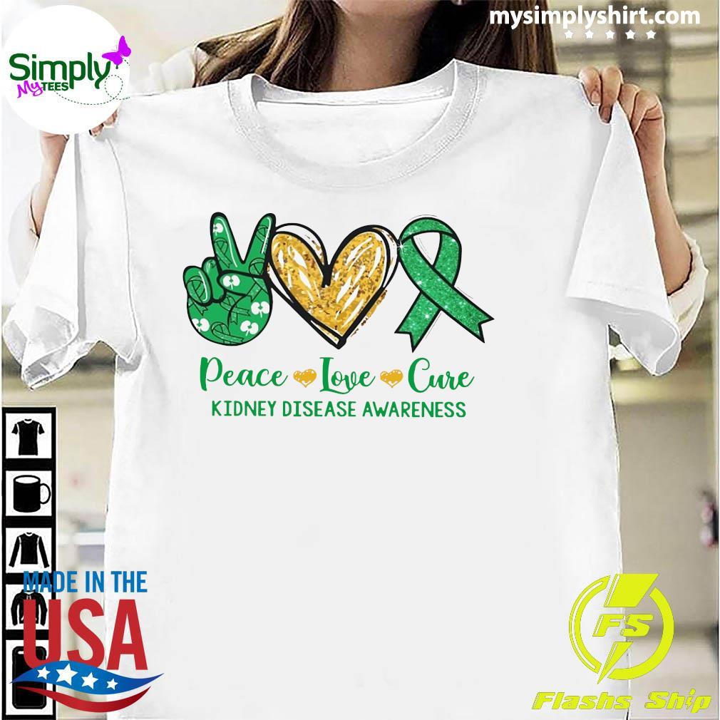 Peace Love Cure Kidney Disease Awareness Shirt