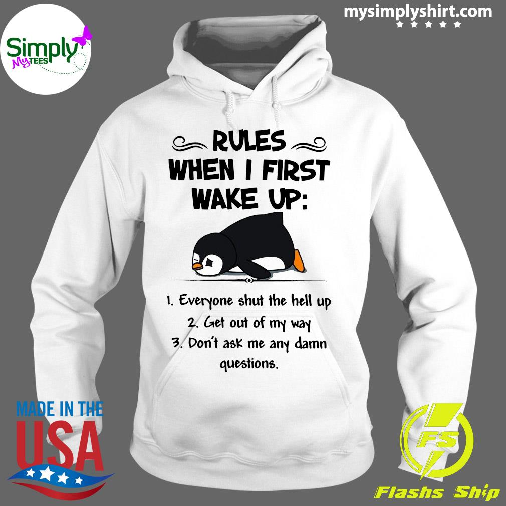Penguin Rules When I First Make Up Shirt Hoodie