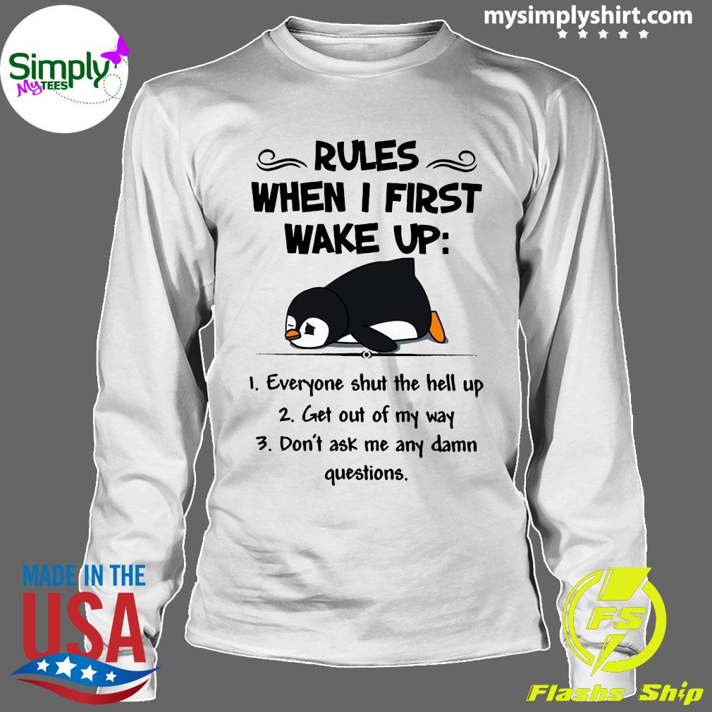 Penguin Rules When I First Make Up Shirt Longsleeve