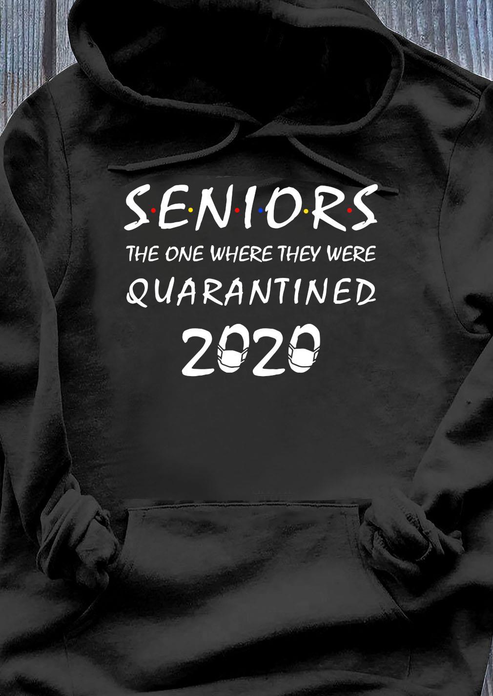 Seniors The One Where They Were Quarantined 2020 Shirt Hoodie