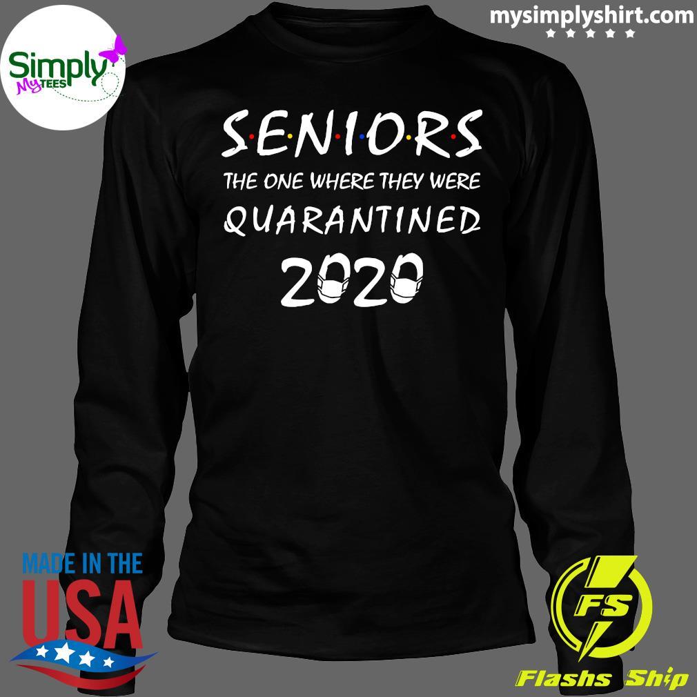 Seniors The One Where They Were Quarantined 2020 Shirt Longsleeve