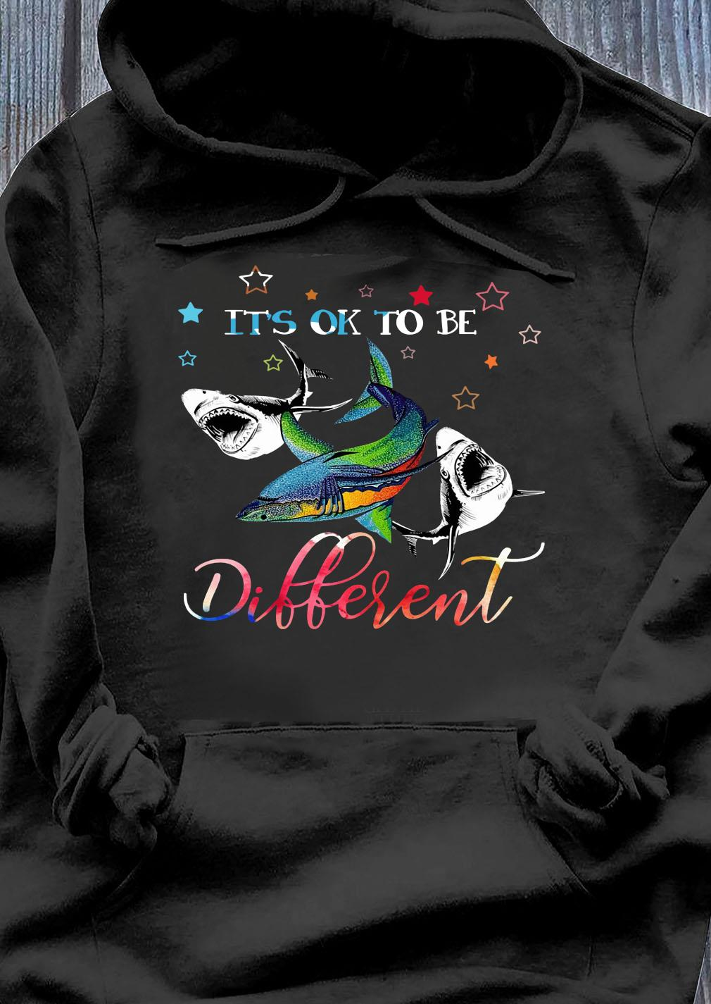 Sharks It's Ok To Be Different Shirt Hoodie
