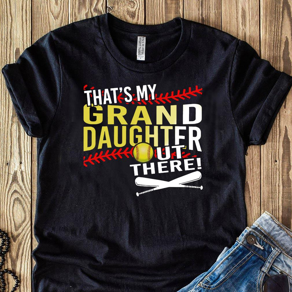 Softball That's My Granddaughter Out There Shirt