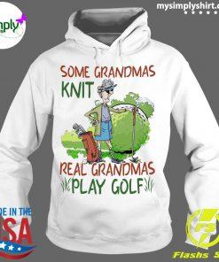 Some Grandmas Knit Real Grandmas Play Golf Shirt Hoodie