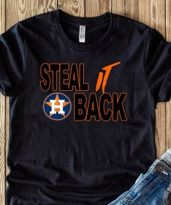 Steal It Back Astros Houston Astros Shirt