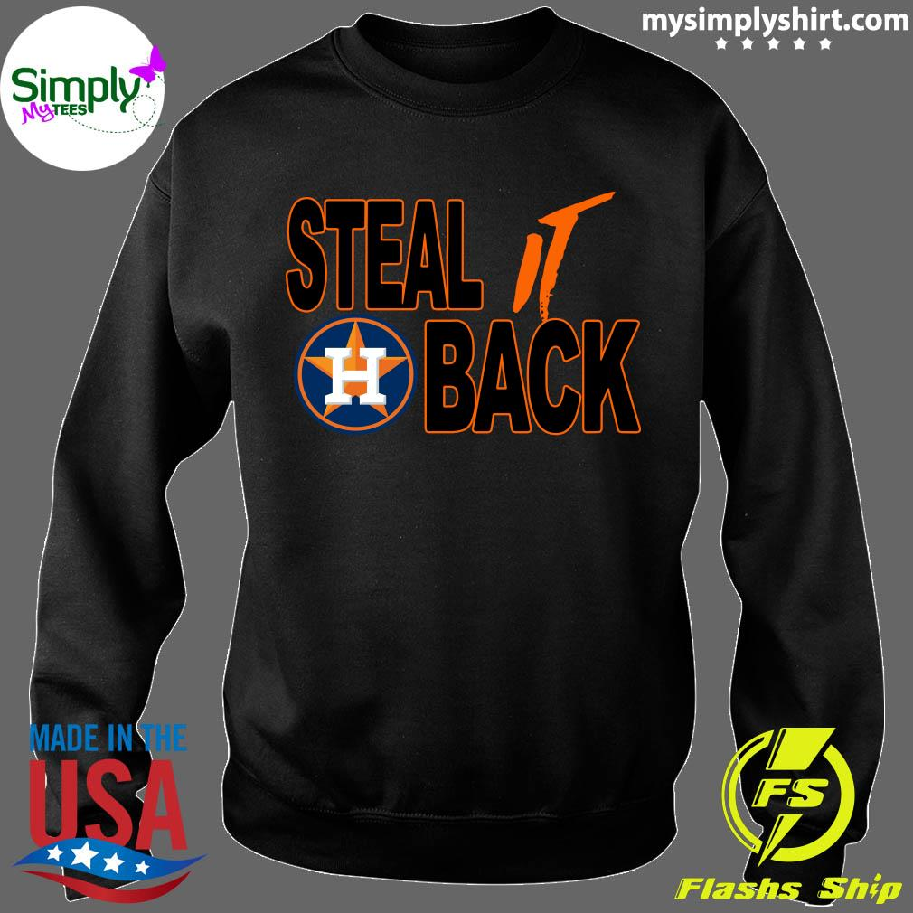 Steal It Back Astros Houston Astros Shirt Sweater
